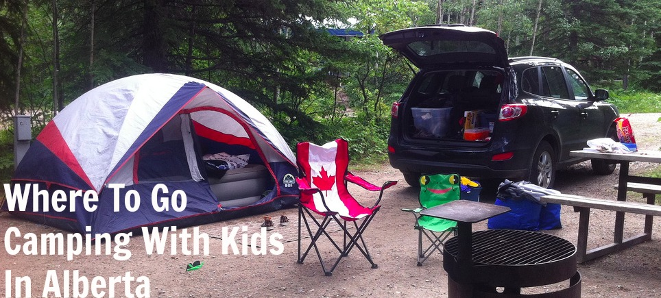 A Summer Of Family Dad Camping Ahead In Albertas Parks
