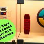 The Toys You Loved Are Now In A Museum