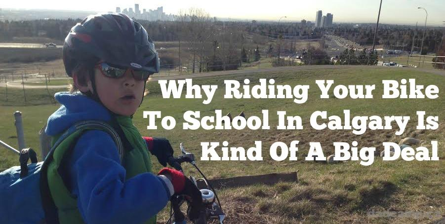Why Riding Your Bike To School In Calgary Is A Big Deal