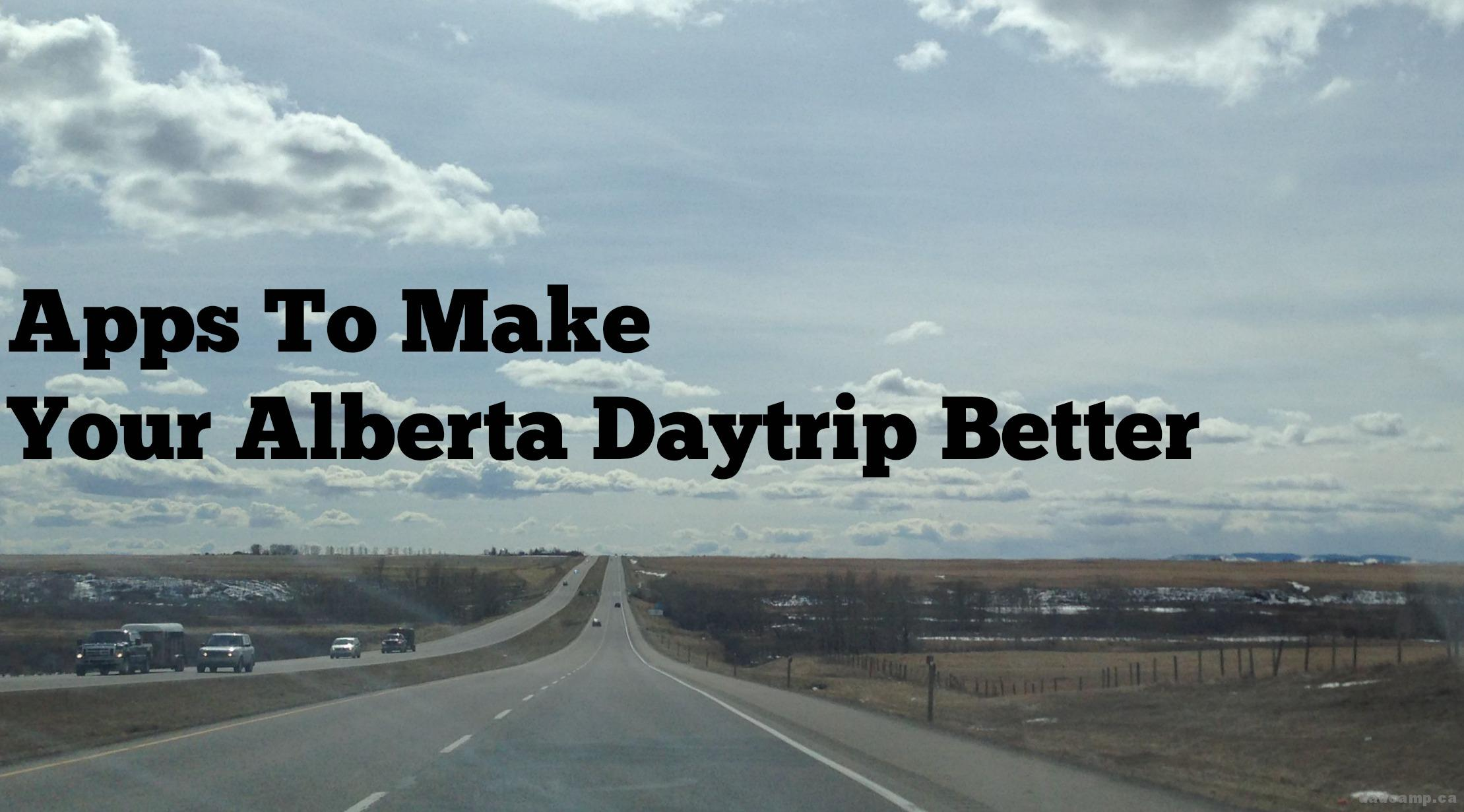 Apps To Make Your Alberta Daytrip Better