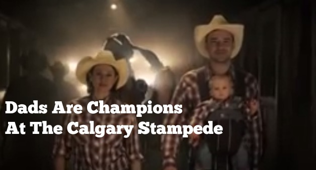 Calgary Stampede Treats Dads Like Champions