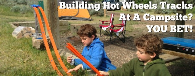 Building Hot Wheels Tracks While Camping - DadCAMP