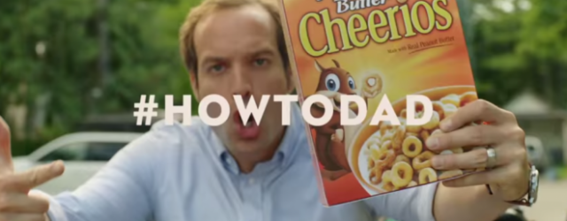 Truth In Dadvertising: Cheerios #HowToDad - DadCAMP