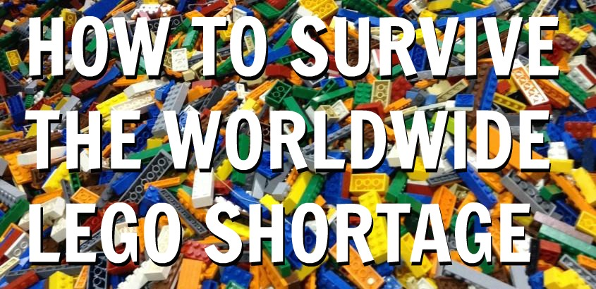 How To Survive The Worldwide LEGO Shortage
