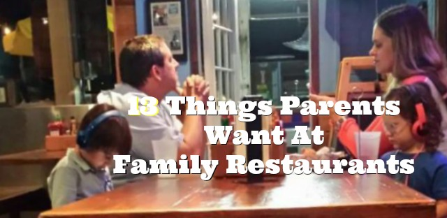 13 Things Parents Want At Family Restaurants