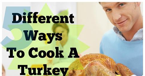 Different ways To Cook A Turkey