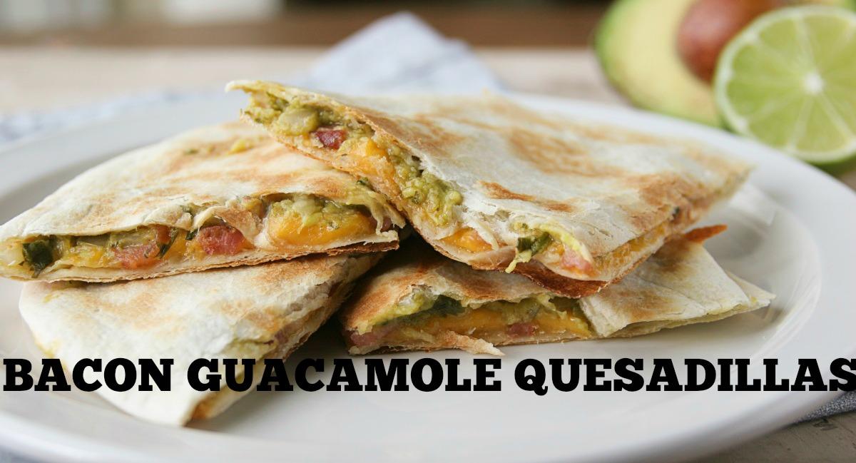 Bacon Guacamole Quesedillas