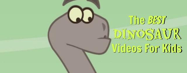 The Best Dinosaur Videos For Kids