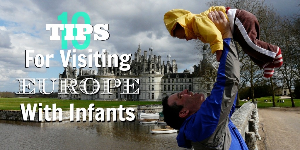 10 Tips For Visiting Europe With Infants