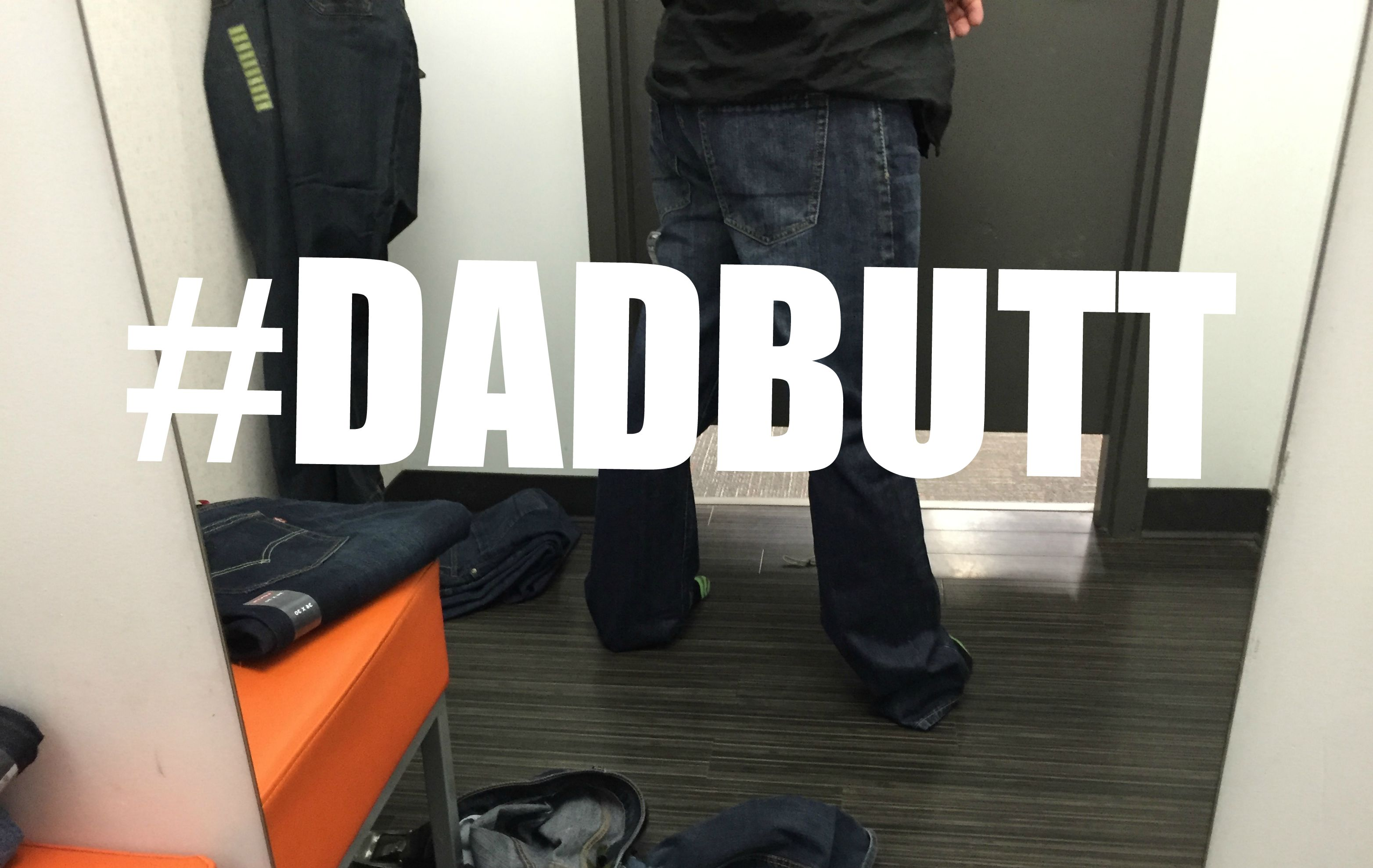 Embrace Your #DadButt