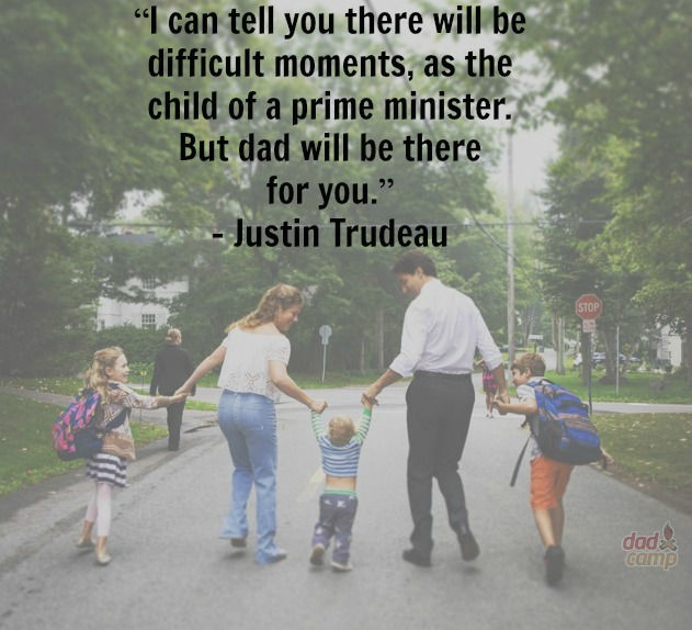 Justin Trudeau on fatherhood and leadership and work life balance - DadCAMP