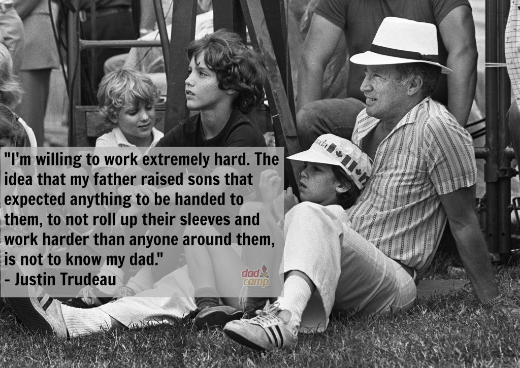 Trudeau on work ethic from father - DadCAMP